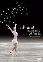 荒川静香『Moment 〜Beautiful skating〜』