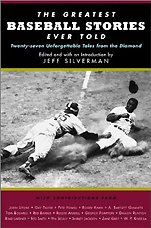 Jeff Silverman『The Greatest Baseball Stories Ever Told』(Lyons Pr)
