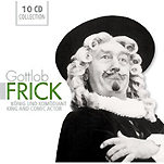 『Gottlb Frick:King and Comic Actor』